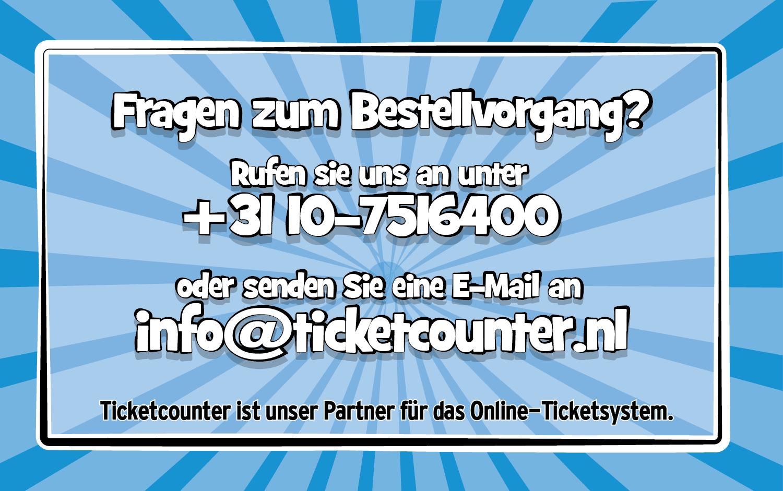 Für fragen rufen Sie uns an unter +3110-7516400 oder senden Sie eine E-mail an info@ticketcounter.nl